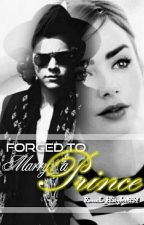 Forced to Marry a Prince (Harry Styles Fanfic) by RenceL_HStyles1994