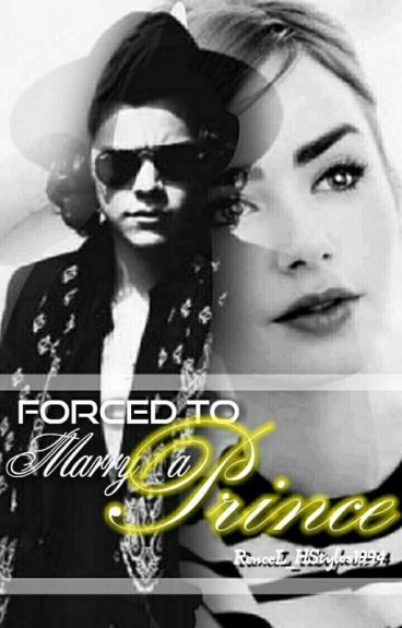 Forced to Marry a Prince (Harry Styles Fanfic)
