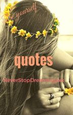 Quotes by NeverStopDreamingxxx