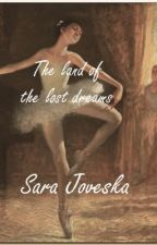 The land of the lost dreams by SaraJoveska