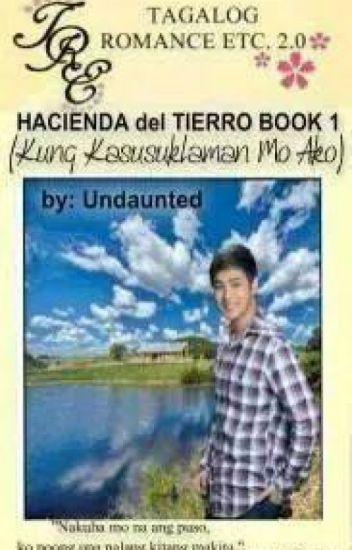 Hacienda del TIERRO Book 1Kung Kasusuklaman Mo Akoby: Ms. Undaunted