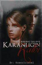 Karanlığın Kalbi (Tamamlandı) by bookwithlove
