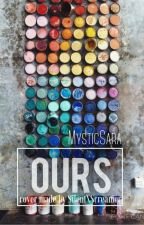 Ours by MysticSara