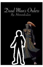Dead Man's Orders {An Ishimondo FanFic} by IshimondoLove
