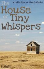 The House of Tiny Whispers by sticky_wikkit