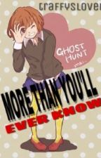More Than You'll Ever Know《Ghost Hunt》 by Traffyslover