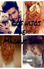Los hijos de Magnus Bane {PAUSADA} by Arboking