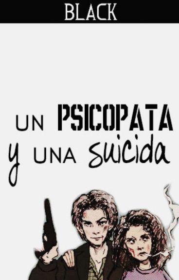 Un psicópata y una suicida