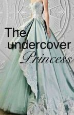 The Undercover Princess by elenaalaina