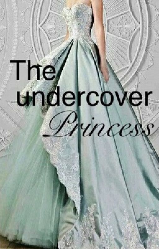 The Undercover Princess by BiancaAlaina