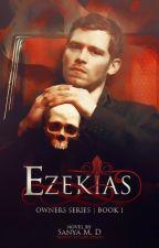 Ezekias | The Owners #1 | Slow Updates by xxSMxx