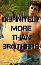 Definitely More Than Brothers (Incest boyxboy) by FacingTheMusic