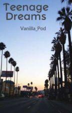 Teenage Dreams by Vanilla_Pod