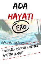Ada Hayatı(EXO)✔ by xoxofanlove