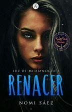 Renacer (Luz de Medianoche)#NewLifeAwadrs by NomiSaez