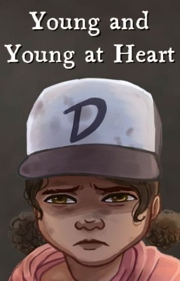 Young and Young at Heart (A Rewrite of The Walking Dead Game: S2) [TWDG/TWD]