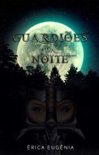 Guardiões da noite by EricaEugenia