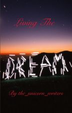 Living the dream by the_unicorn_writers