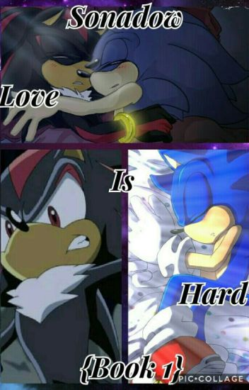 Sonadow: Love Is Hard {Book 1}