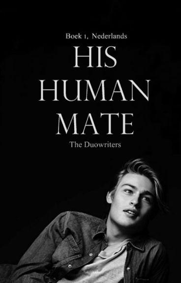 His Human Mate   Nederlandse Versie   Voltooid