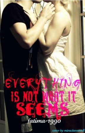 Everything Is Not What It Seems {On Hold} by vicariosity
