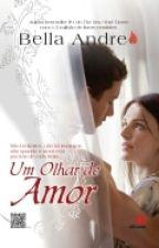 Um Olhar do Amor - Os Sulivans livro 1 by MAndrade22