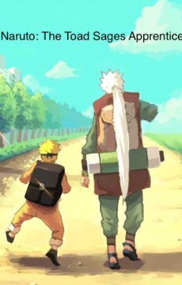 Naruto: The Toad Sages Apprentice