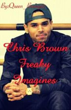 Chris Brown freaky imagines by Lil_loaf01