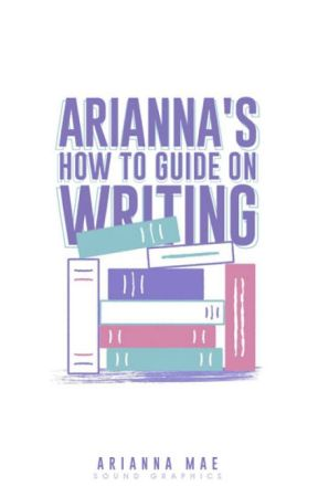 Arianna's How To Guide On Writing by Ari_forev