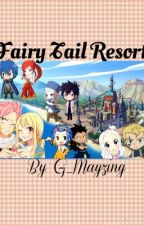 Fairy Tail Resort! (ALL FAIRY TAIL SHIPS) by Mazie-Chan