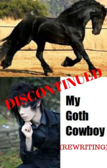 My Goth Cowboy Boyxboy (UNDER EDITING)