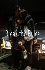 Break the Rules by christinaxanna