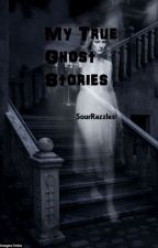 My True Ghost Stories by SourRazzles