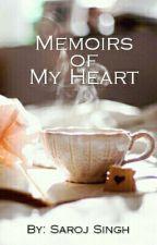 Memoirs of My Heart by SarojnSingh