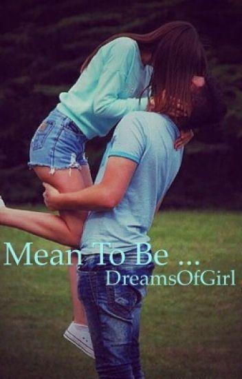 Mean to Be ... (prof/élève)