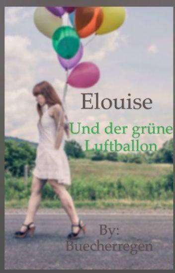 Elouise und der grüne Luftballon