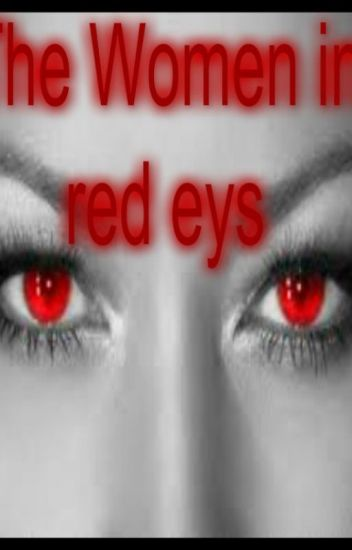 The Women in red eyes