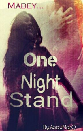 One Night Stand  by AbbyMarQ