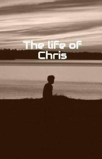 The life of Chris