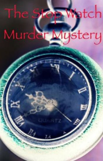 The Stop Watch Murder Mystery