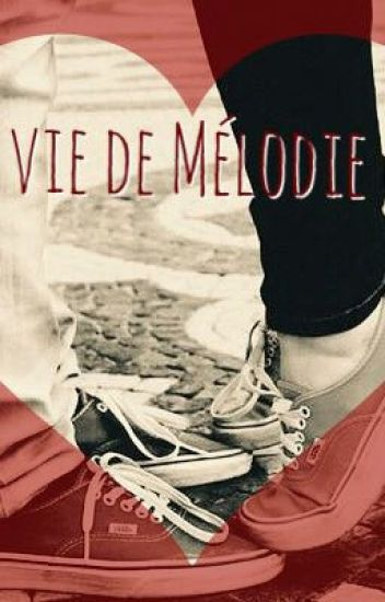 La vie de Mélodie