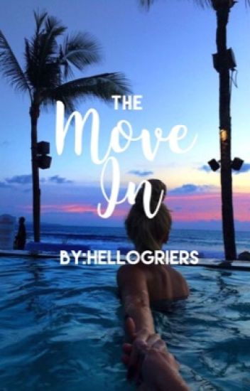 The Move In- Hayes Grier FanFiction