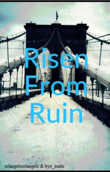 Risen From Ruin
