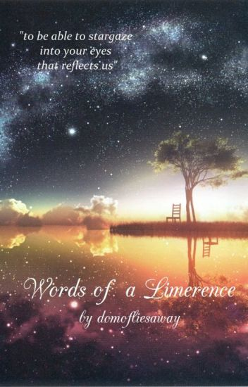 Words of a Limerence