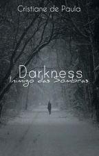 Darkness: Inimigo das Sombras by AnedePaula06