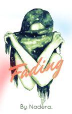 FADING. by xNadera