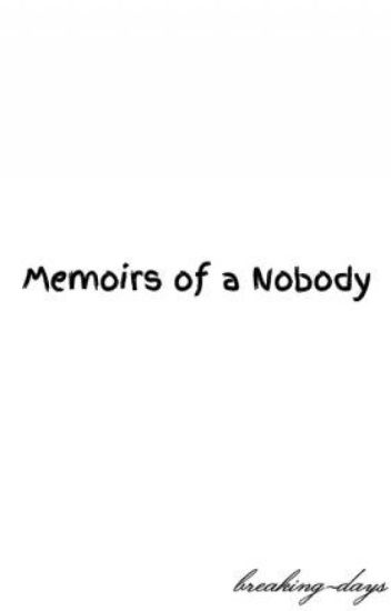 Memoirs of a Nobody