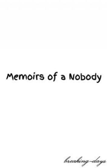 Memoirs of a Nobody