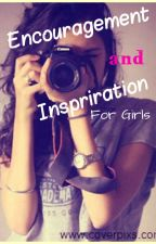 Encouragement & Inspiration For Teen Girls by Lianna_Grace