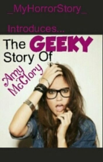 The Geeky Story Of Amy McClory